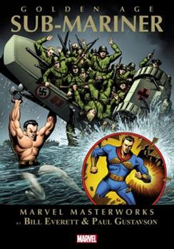 Marvel Masterworks: Golden Age Sub-Mariner - Volume 1 - Book #47 of the Marvel Masterworks
