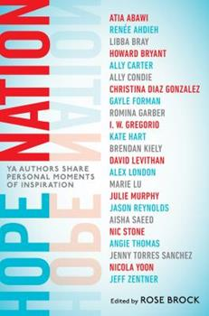 Hope Nation: YA Authors Share Personal Moments of Inspiration 1524741671 Book Cover