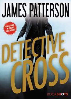 Detective Cross - Book #24.5 of the Alex Cross