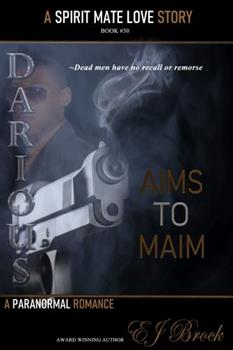 Paperback Darious - Aims to Maim: A Spirit Mate Love Story and Paranormal Romance Book