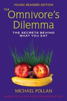 The Omnivore's Dilemma: The Secrets Behind What You Eat 0803735006 Book Cover