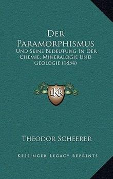 Hardcover Der Paramorphismus : Und Seine Bedeutung in der Chemie, Mineralogie und Geologie (1854) Book