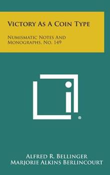 Hardcover Victory as a Coin Type: Numismatic Notes and Monographs, No. 149 Book