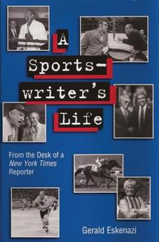 A Sportswriter's Life: From the Desk of a New York Times Reporter 0826219586 Book Cover
