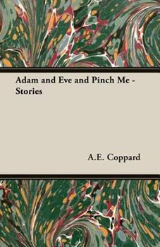 Adam and Eve and Pinch Me - Stories 1406794120 Book Cover