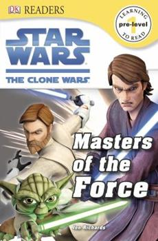 Paperback DK Readers L0: Star Wars: The Clone Wars: Masters of the Force Book