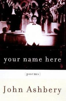 Your Name Here: Poems 0374527830 Book Cover