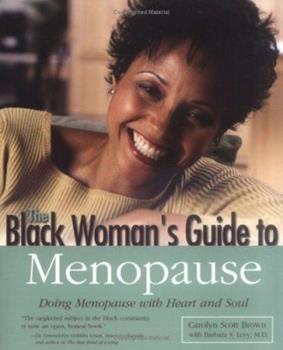 Paperback Black Woman's Guide to Menopause: Doing Menopause with Heart and Soul Book