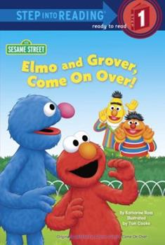 Paperback Elmo and Grover, Come on Over! (Sesame Street) (Step into Reading) Book