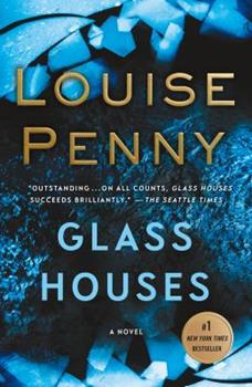 Glass Houses - Book #13 of the Chief Inspector Armand Gamache