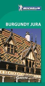 Paperback Michelin Green Guide Burgundy Jura (Green Guide/Michelin) Book