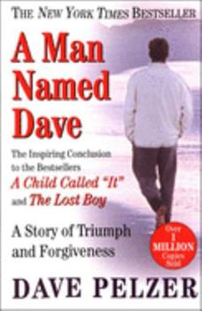 A Man Named Dave: A Story of Triumph and Forgiveness 0752841149 Book Cover