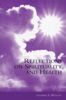Reflections on Spirituality and Health 1861564686 Book Cover