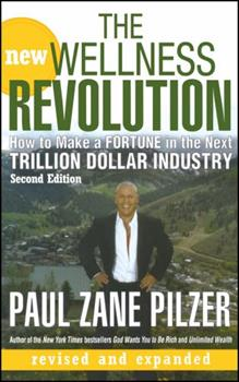The New Wellness Revolution: How to Make a Fortune in the Next Trillion Dollar Industry 0471207942 Book Cover