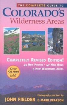 Complete Guide to Colorado's Wilderness Areas 1565790529 Book Cover