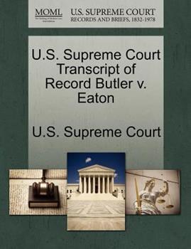 Paperback U. S. Supreme Court Transcript of Record Butler V. Eaton Book