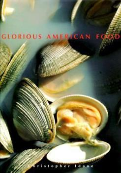 Glorious American Food 1556703619 Book Cover