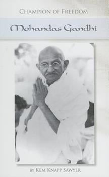 Champion of Freedom: Mohandas Gandhi 1599351668 Book Cover