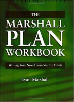 The Marshall Plan Workbook : Writing Your Novel from Start to Finish 1582970599 Book Cover