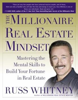 The Millionaire Real Estate Mindset: Mastering the Mental Skills to Build Your Fortune in Real Estate 0385514824 Book Cover