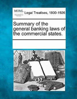 Paperback Summary of the General Banking Laws of the Commercial States Book