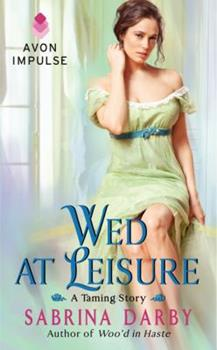 Wed at Leisure - Book #2 of the Taming