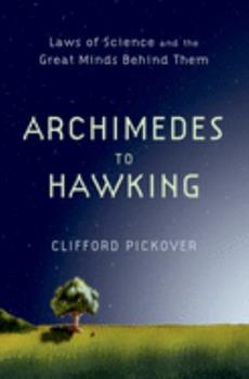 Archimedes to Hawking: Laws of Science and the Great Minds Behind Them 0195336119 Book Cover