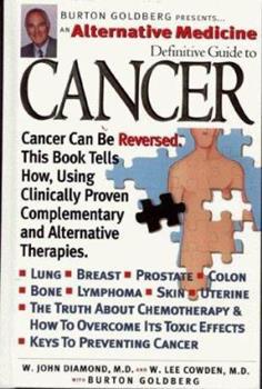 Alternative Medicine Definitive Guide to Cancer (Alternative Medicine Definitive Guides) 1887299017 Book Cover