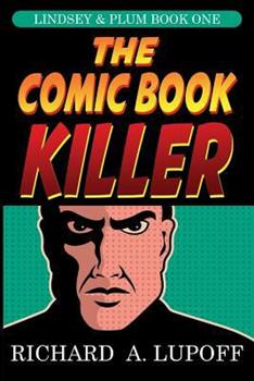 The Comic Book Killer - Book #1 of the Lindsey & Plum