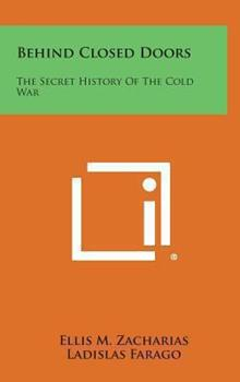 Hardcover Behind Closed Doors : The Secret History of the Cold War Book