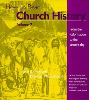 How to Read Church History Vol 2: From the Reformation to the Present Day (How to Read Church History) 0824509080 Book Cover