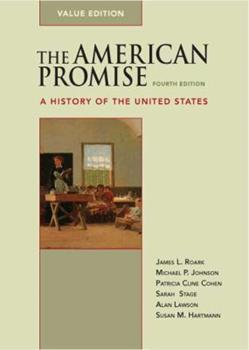 The American Promise: A History of the United States, Value Edition (Combined Version, Vols. I & II) 0312487347 Book Cover