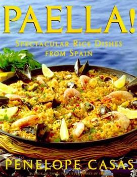 Paella!: Spectacular Rice Dishes From Spain 0805056238 Book Cover