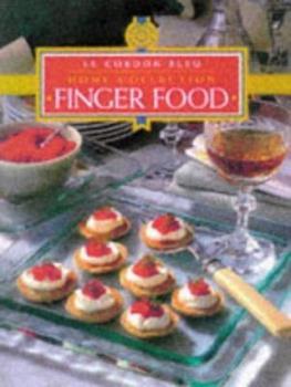 Finger Food (Cordon Bleu Home Collection) 1853917508 Book Cover