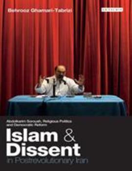Paperback Islam and Dissent in Postrevolutionary Iran: Abdolkarim Soroush, Religious Politics and Democratic Reform Book