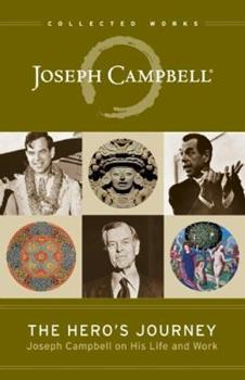 Paperback The Hero's Journey : Joseph Campbell on His Life and Work Book