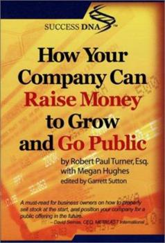 How Your Company Can Raise Money to Grow & Go Public 097135491X Book Cover