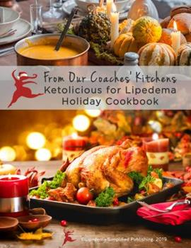 Paperback From Our Coaches' Kitchens: Ketolicious for Lipedema Holiday Cookbook Book