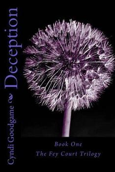 Deception - Book #1 of the Fey Court Trilogy