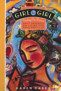 Girl to Girl: Finding Our Voices: Daily Thoughts on Living for Girls Ages 11-15 156838372X Book Cover