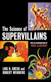 The Science of Supervillains 0471482056 Book Cover