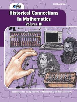Historical Connections In Mathematics Volume III (AIMS Activities) 1605190276 Book Cover