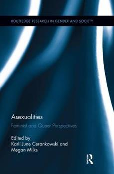 Asexualities: Feminist and Queer Perspectives 1138284793 Book Cover