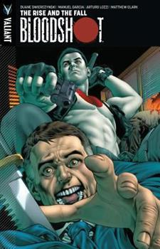 Bloodshot, Volume 2: The Rise and the Fall - Book #2 of the Bloodshot 2012