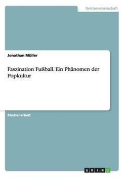 Paperback Faszination Fu?ball. ein Ph?nomen der Popkultur [German] Book