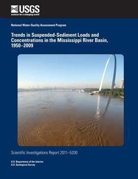Paperback Trends in Suspended-Sediment Loads and Concentrations in the Mississippi River Basin, 1950?2009 Book