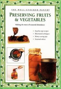 Hardcover Preserving Fruits and Vegetables : Making the Most of Seasonal Abundance Book