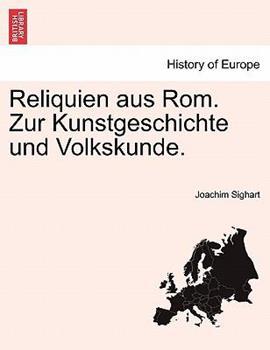 Paperback Reliquien aus Rom. Zur Kunstgeschichte und Volkskunde. Book
