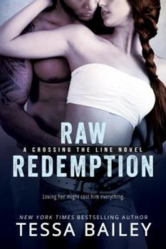 Raw Redemption - Book #4 of the Crossing the Line