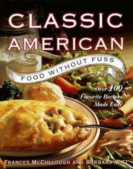 Classic American Food Without Fuss: Over 100 Favorite Recipes Made Easy 0679440356 Book Cover
